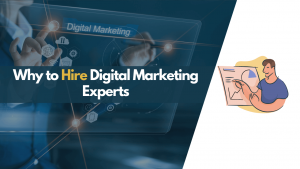 why to hire digital marketing experts