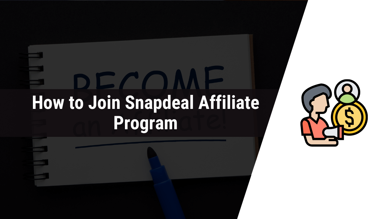 how to join snapdeal affiliate program