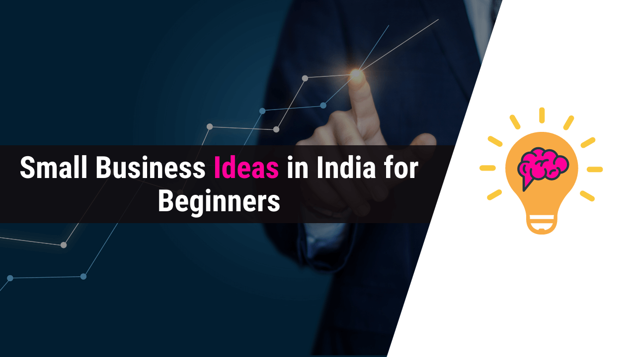 small business ideas in india for beginners